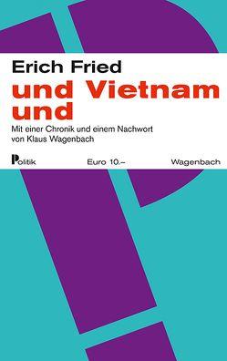 und Vietnam und von Fried,  Erich, Wagenbach,  Klaus