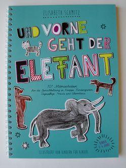 Und vorne geht der Elefant von Schmitz,  Elisabeth