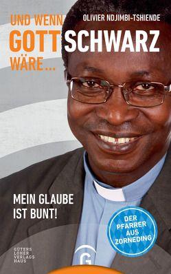 Und wenn Gott schwarz wäre … von Ndjimbi-Tshiende,  Olivier