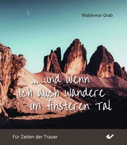 Und wenn ich wandere im finsteren Tal von Grab,  Waldemar