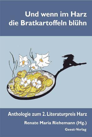 Und wenn im Harz die Bratkartoffeln blühn von Pilz,  Manfred, Riehemann,  Renate Maria