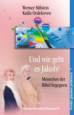 Und wie geht es Jakob? von Elke Bödeker, Klare,  Monika, Maren Abeling-Günther, Milstein,  Werner, Oedekoven,  Kadia, Stutzke,  Anke, Tina Buchholz, Uta Hülshorst