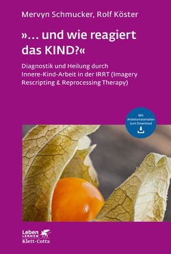 »… und wie reagiert das KIND?« von Köster,  Rolf, Schmucker,  Mervyn, Schnyder,  Ulrich, Wahl-Kordon,  Andreas