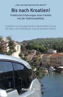 Bis nach Kroatien! von Beck,  Klaus G.