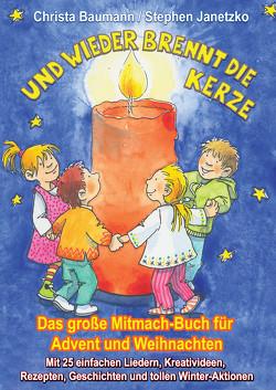 Und wieder brennt die Kerze – Das große Mitmach-Buch für Advent und Weihnachten von Baumann,  Christa, Janetzko,  Stephen