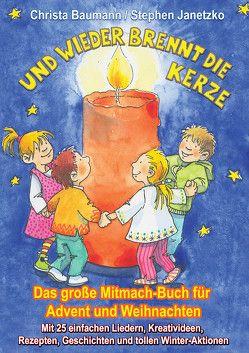 Und wieder brennt die Kerze – Das große Mitmach-Buch für Advent und Weihnachten von Baumann,  Christa, Bräunling,  Elke, Janetzko,  Stephen, Krenzer,  Rolf, Rarisch,  Ines, Schaube,  Werner