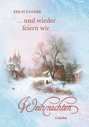…  und wieder feiern wir Weihnachten von Zander,  Erich