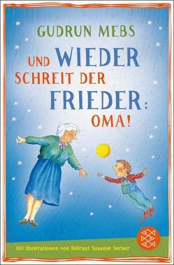Und wieder schreit der Frieder Oma von Berner,  Rotraut Susanne, Mebs,  Gudrun