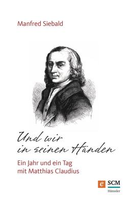 Und wir in seinen Händen von Siebald,  Manfred
