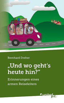 """""""Und wo geht's heute hin?"""" von Dreher,  Bernhard"""