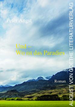 Und – Wo ist das Paradies von Angst,  Peter