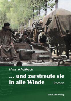 … und zerstreute sie in alle Winde von Schellbach,  Hans