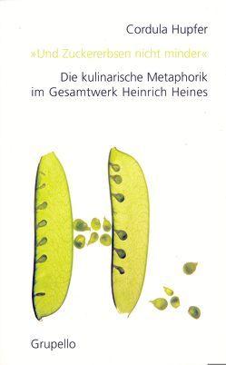 """""""Und Zuckererbsen nicht minder"""" von Hupfer,  Cordula"""
