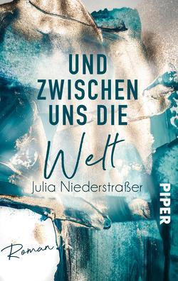Und zwischen uns die Welt von Niederstraßer,  Julia