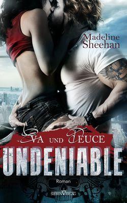 Undeniable – Eva und Deuce von Sheehan,  Madeline, Weisenberger,  Julia