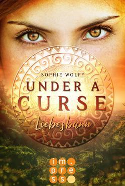 Under a Curse. Liebesbann von Wolff,  Sophie