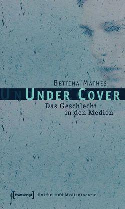 Under Cover von Mathes,  Bettina