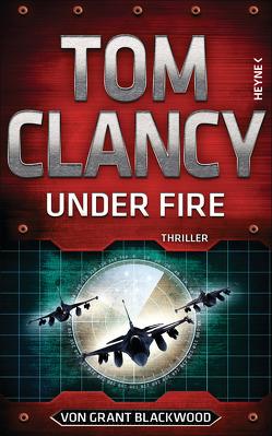 Under Fire von Blackwood,  Grant, Clancy,  Tom, Dürr,  Karlheinz