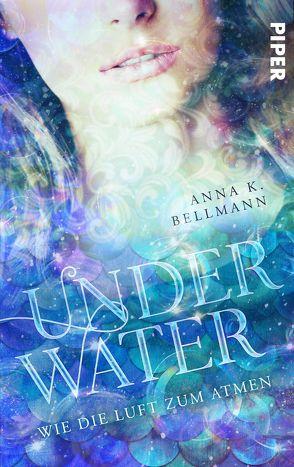 Under water von Bellmann,  Anna K.
