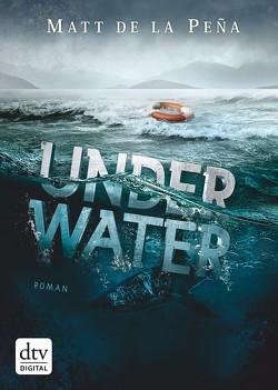 Under Water von De la Peña,  Matt, Münch,  Bettina