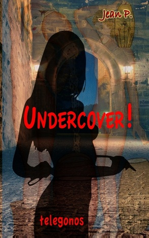 Undercover! von P.,  Jean