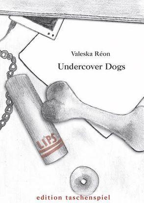 Undercover Dogs von Réon,  Valeska, Stalzer,  Lieselotte