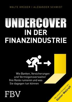 Undercover in der Finanzindustrie von Krüger,  Malte, Schmidt,  Alexander, Wallraff,  Günter