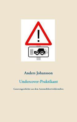 Undercover-Praktikant von Johansson,  Anders