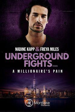 Underground Fights: A Millionaire's Pain von Kapp,  Nadine, Miles,  Freya