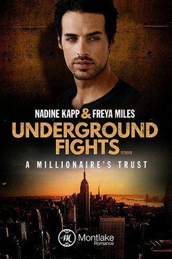 Underground Fights: A Millionaire's Trust von Kapp,  Nadine, Miles,  Freya