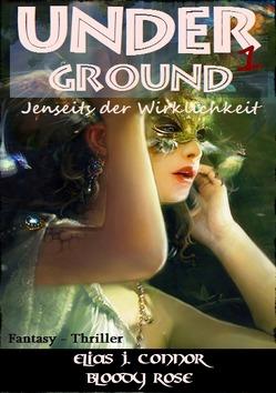 Underground – Jenseits der Wirklichkeit von Connor,  Elias J.