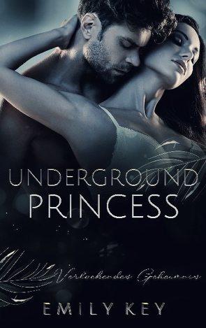 Underground Princess von Key,  Emily