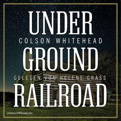 Underground Railroad von Grass,  Helene, Stingl,  Nikolaus, Whitehead,  Colson