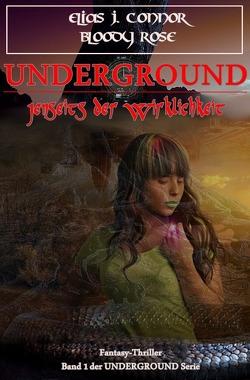 Underground / Underground – Jenseits der Wirklichkeit von Connor,  Elias J.