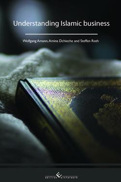 Understanding Islamic business von Amann,  Wolfgang, Dchieche,  Amina, Roth,  Steffen