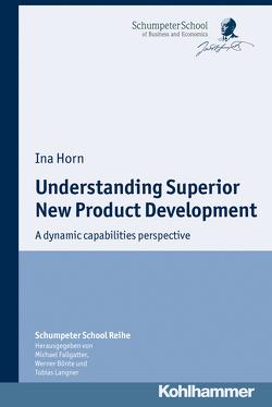 Understanding Superior New Product Development von Horn,  Ina