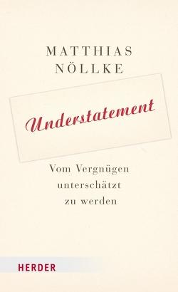 Understatement von Nöllke,  Matthias