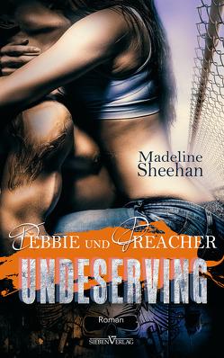 Undeserving – Debbie und Preacher von Sheehan,  Madeline, Weisenberger,  Julia