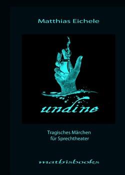 UNDINE von Eichele,  Matthias