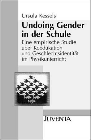 Undoing Gender in der Schule von Kessels,  Ursula