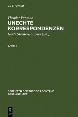 Unechte Korrespondenzen von Fontane,  Theodor, Streiter-Buscher,  Heide