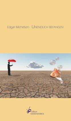 Unendlich befangen von Michelsen,  Edgar