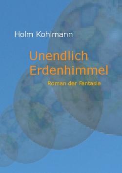 Unendlich Erdenhimmel von Kohlmann,  Holm