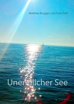 Unendlicher See von Brugger,  Matthias, Ruff,  Franz