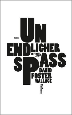 Unendlicher Spaß von Blumenbach,  Ulrich, Foster Wallace,  David