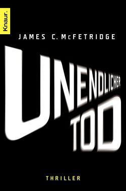 Unendlicher Tod von Clewing,  Ulrike, McFetridge,  James C.