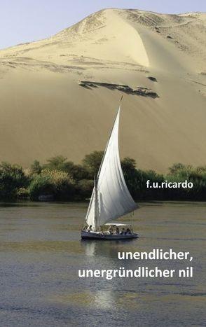 Unendlicher, unergründlicher Nil von Ricardo,  F.U.