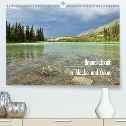 Unendlichkeit in Alaska und Yukon (Premium, hochwertiger DIN A2 Wandkalender 2020, Kunstdruck in Hochglanz) von Gerhardt,  Jana