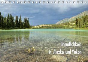 Unendlichkeit in Alaska und Yukon (Tischkalender 2018 DIN A5 quer) von Gerhardt,  Jana