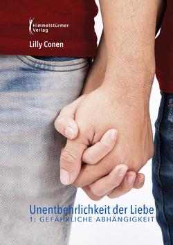 Unentbehrlichkeit der Liebe 1 von Conen,  Lilly
